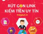Hướng dẫn kiếm tiền từ việc rút gọn link với Megaurl.in